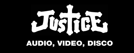 Justice | AUDIO, VIDEO, DISCO